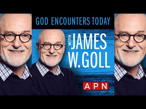 James Goll: Seeing as Jesus Sees  Awakening Podcast Network