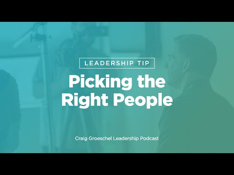 Leadership Tip: Picking the Right People