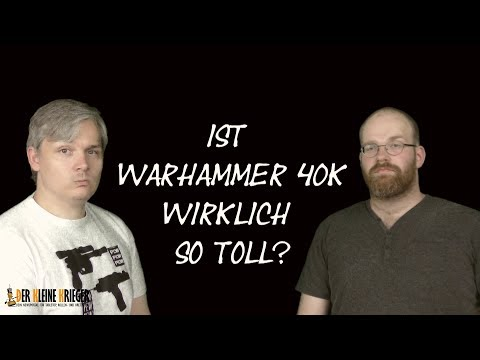 Ist Warhammer 40.000 wirklich so Toll?