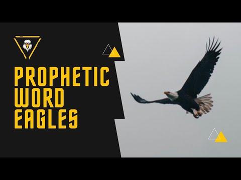 Prophetic Word - EAGLES (MUST WATCH)