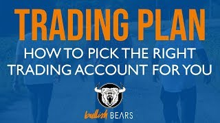 Building A Trading Plan and Picking the Right Accounts