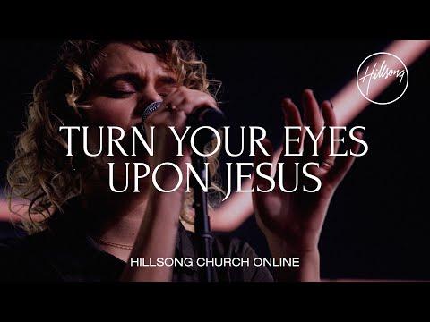 Turn Your Eyes Upon Jesus (Church Online) - Hillsong Worship