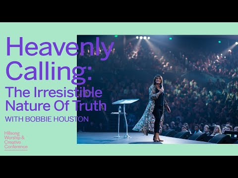 Heavenly Calling: The Irresistible Nature Of Truth  Bobbie Houston  WCC 2018