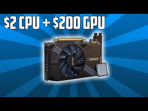 How Well Does a $2 Processor Perform With a $200 Graphics Card?