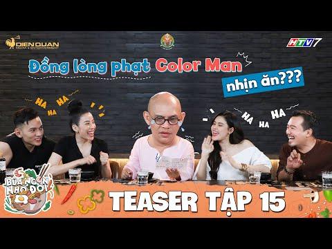 Bữa Ngon Nhớ Đời | Tập 15 Teaser: Color Man xỉu up xỉu down trước