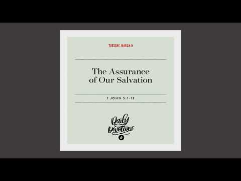 The Assurance of Our Salvation  Daily Devotional