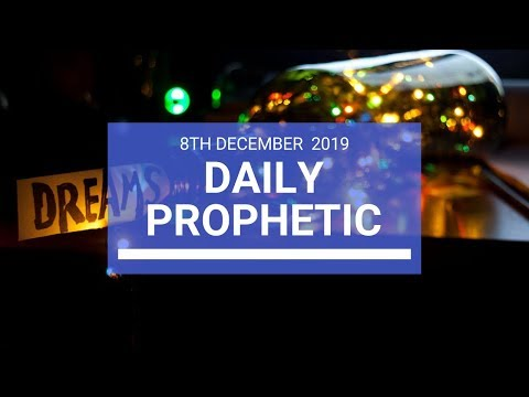 Daily Prophetic 8 December 2  of 4