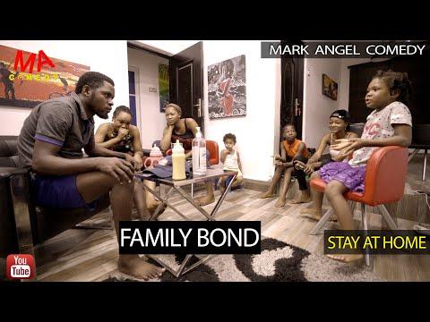 FAMILY BOND (Mark Angel Comedy) (Episode 254)