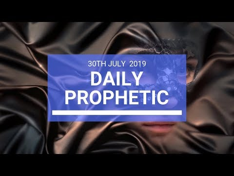 Daily Prophetic 30 July 2019 Word 2