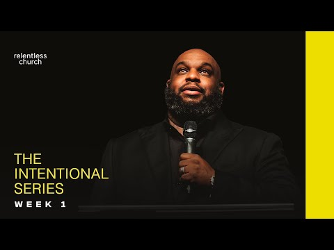 The Intentional Series  Week 1