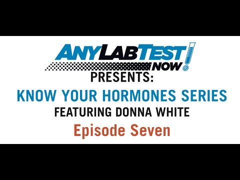 Know Your Hormones Series #7 - Any Lab Test Now: Presented by Donna White