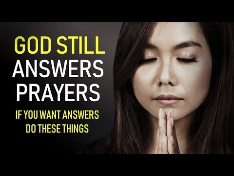 GOD STILL ANSWERS PRAYER (If you want answers do these things)  MORNING PRAYER
