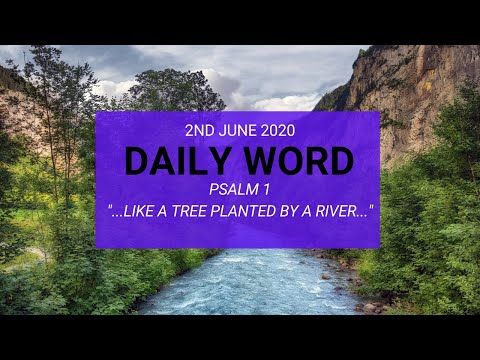 Daily Prophetic 2 June 2020 Psalm 1    Like a tree planted by a river