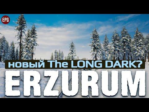 Erzurum   Новый The Long Dark? (нет)   Обзор, первый взгляд (стрим)