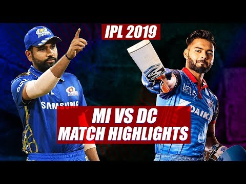 IPL 2019: Mumbai Indians vs Delhi Capitals | Match Highlights
