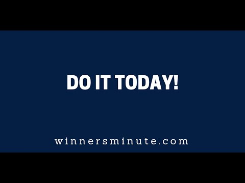 Do It Today!   The Winner's Minute With Mac Hammond