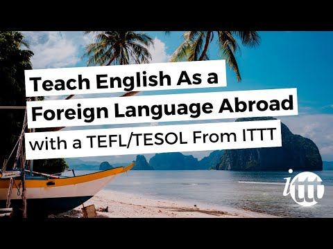Teach English As a Foreign Language Abroad With a TEFL/TESOL From ITTT!
