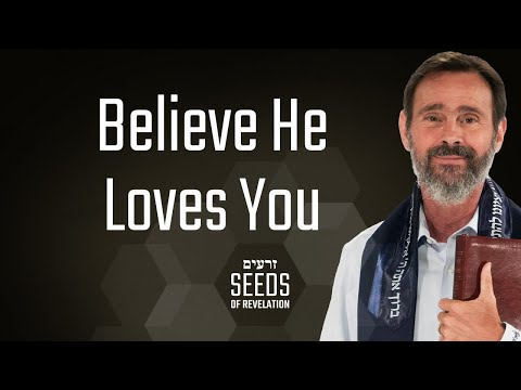 Believe He Loves You