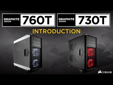 Introducing the Graphite Series 730T and Graphite Series 760T Full-Tower PC Cases - UCPy4EQ9HhP-g9xc4yDahhnQ