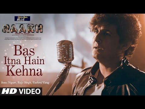 Bas Itna Hai Kehna Lyrics – Raakh | Sonu Nigam