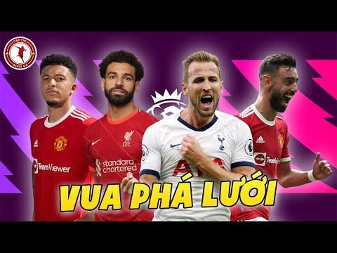 Top Ứng Viên Vua Phá Lưới Premier League 2021-2022 (Harry Kane, Salah, Bruno, Sancho,...)