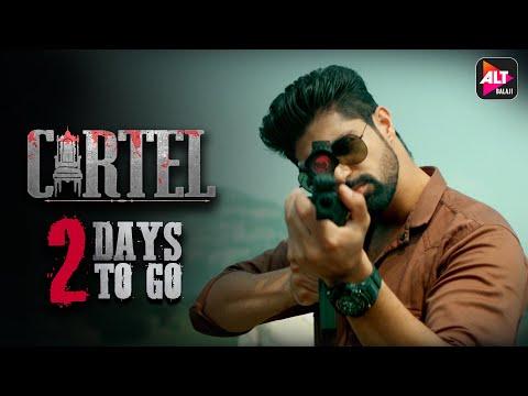 CARTEL   2 DAYS TO GO   ALTBalaji