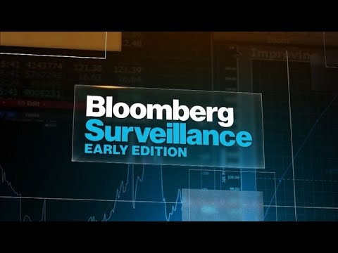 'Bloomberg Surveillance: Early Edition' Full Show (07/30/2021)