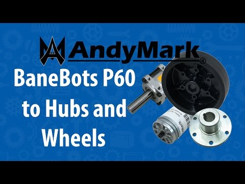 BaneBots P60 to Hubs and Wheels
