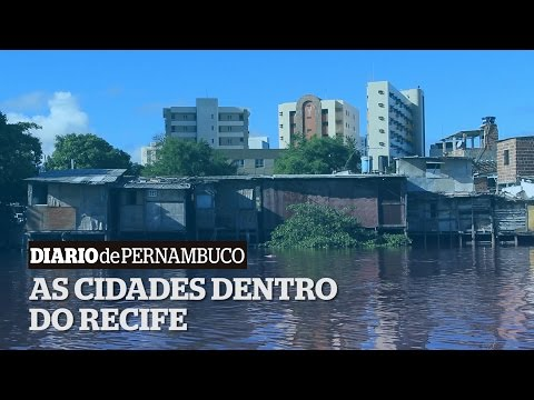 As cidades dentro do Recife - a capital da desigualdade