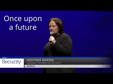 Once Upon a Future - Heather Adkins (Google)