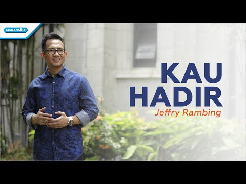 Kau Hadir - Jeffry Rambing (Vertical Video Lyric)