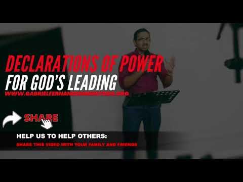 DECLARATIONS OF POWER FOR GOD'S LEADING - EVANGELIST GABRIEL FERNANDES