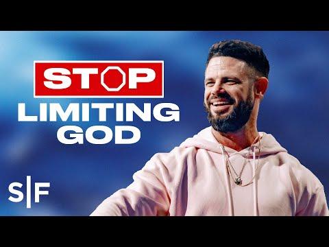 Stop Limiting God  Steven Furtick