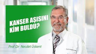[Video] Kanser aşısını kim buldu? - Prof. Dr. Necdet Üskent