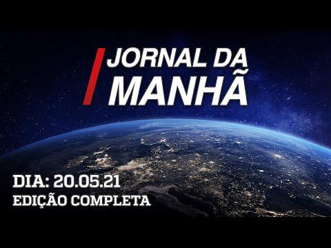 Jornal da Manhã - 20/05/21