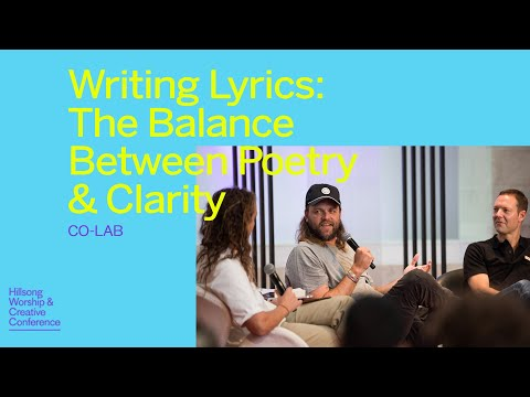 Writing Lyrics: The Balance Between Poetry & Clarity  Co-Lab  Worship & Creative Conference 2019