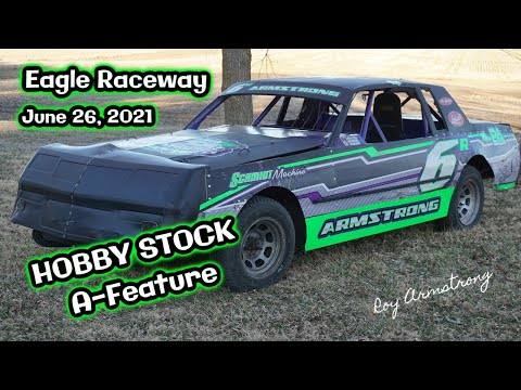 06/26/2021 Eagle Raceway Hobby Stock A-Feature - dirt track racing video image