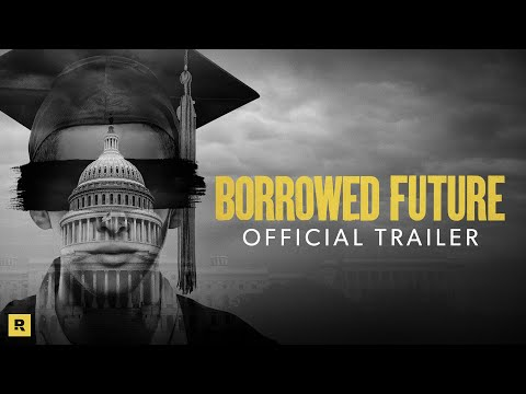 Borrowed Future  How Student Loans Are Killing The American Dream   Official Trailer (2021)
