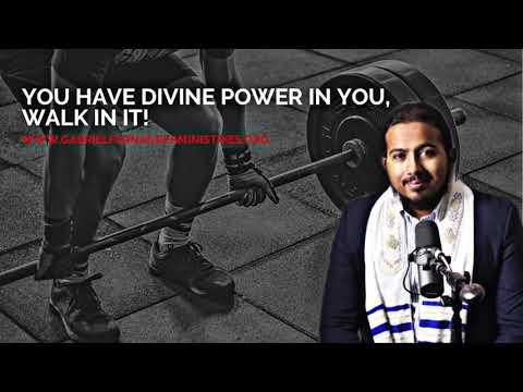 YOU HAVE DIVINE POWER IN YOU, WALK IN IT!, MESSAGE AND PRAYER WITH EVANGELIST GABRIEL FERNANDES