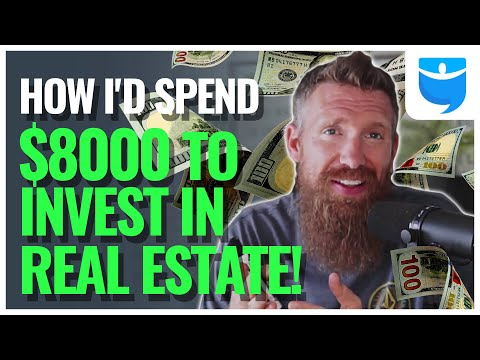 How to Invest $8000 in Real Estate!