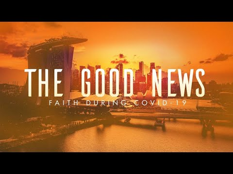 The Good News  Faith During COVID-19