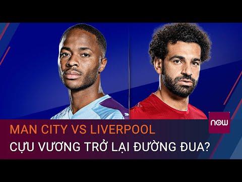 [Dự đoán tỉ số] Man City vs Liverpool: Cựu vương trở lại đường đua?   VTC Now