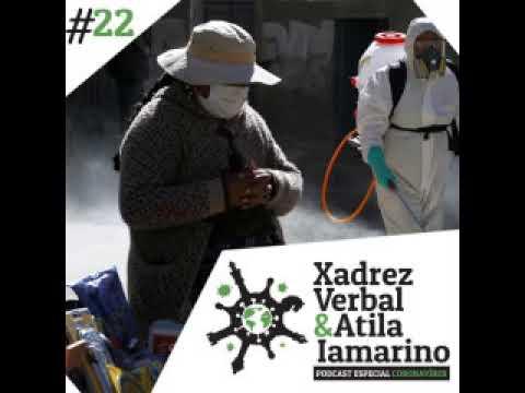 Xadrez Verbal e Atila Iamarino - Especial Coronavírus #22