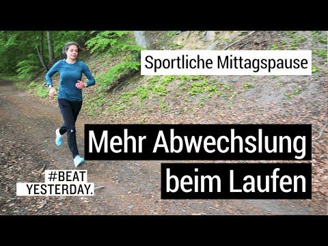 5 Tipps für mehr Abwechslung beim Laufen - Sportliche Mittagspause | #BeatYesterday