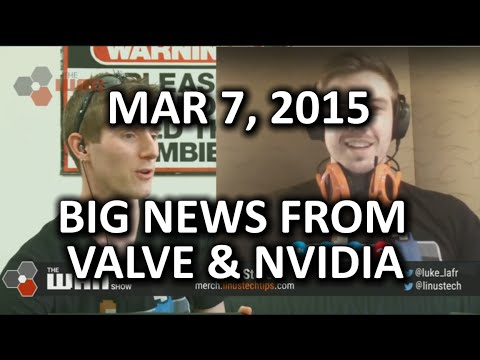 The WAN Show - CRAZY NVIDIA and Valve News! Titan X and More! - Mar 6, 2015 - UCXuqSBlHAE6Xw-yeJA0Tunw