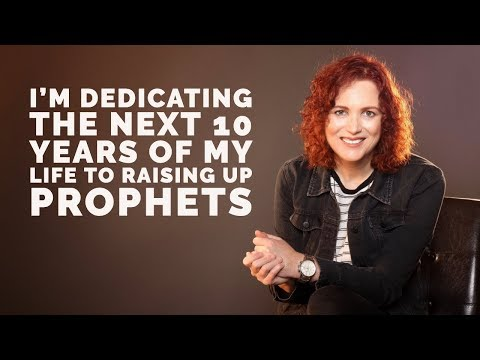 I'm Dedicating the Next 10 Years of My Life to Raising Up Prophets