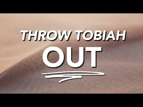 Throw Tobiah Out  Sunday Service 11:30AM