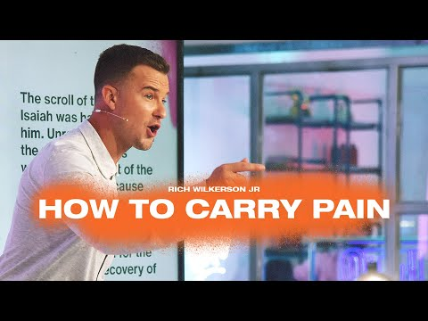 How To Carry Pain  Endure  Rich Wilkerson Jr.