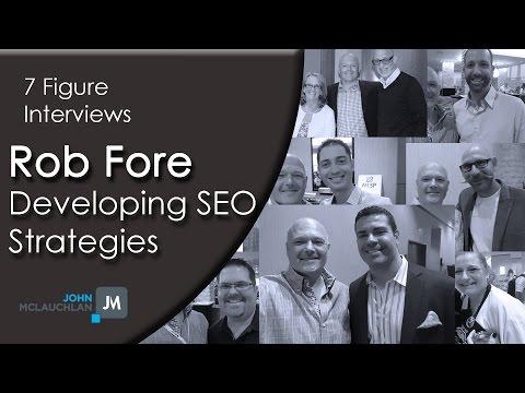 SEO Master Rob Fore Explains How He Develops New SEO Strategies