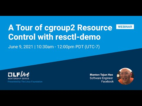 Mentorship Session: A Tour of cgroup2 Resource Control with resctl-demo